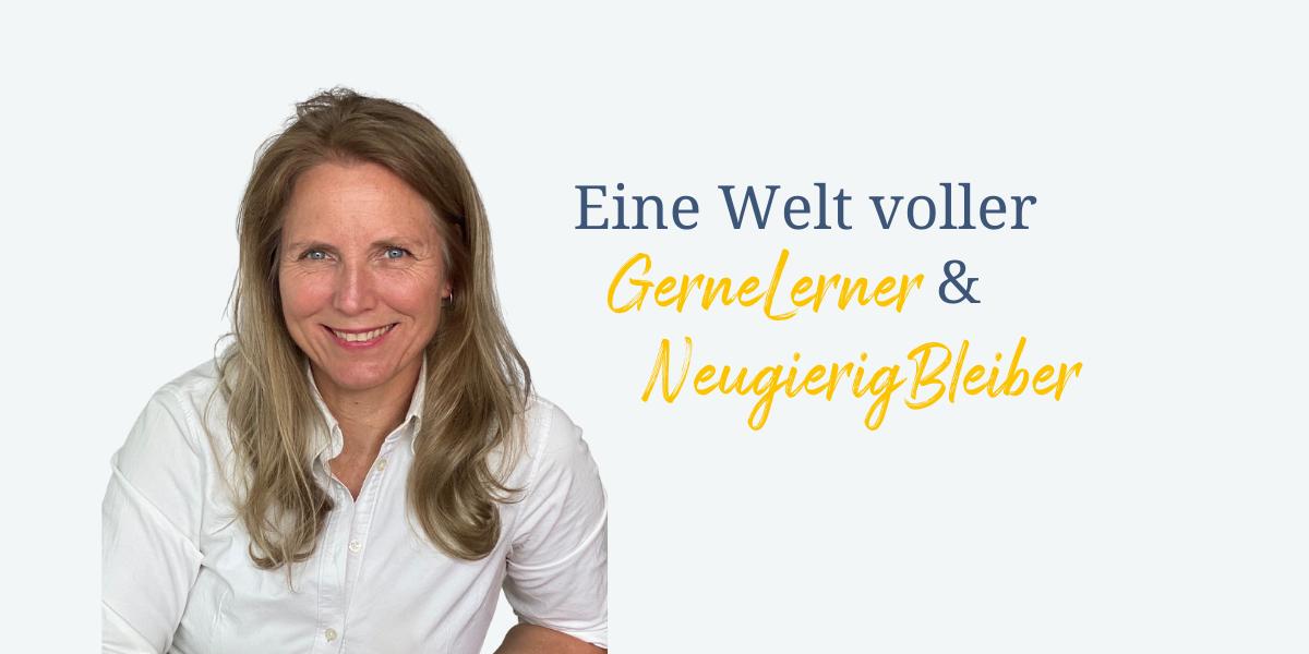 Trixi Tumert teilt ihre Vision von einer Welt voller GerneLerner und NeugierigBleiber